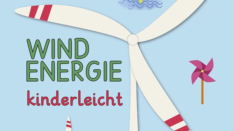 Windenergie kinderleicht: Ein Bilderbuch von Dr. Thomas Simons